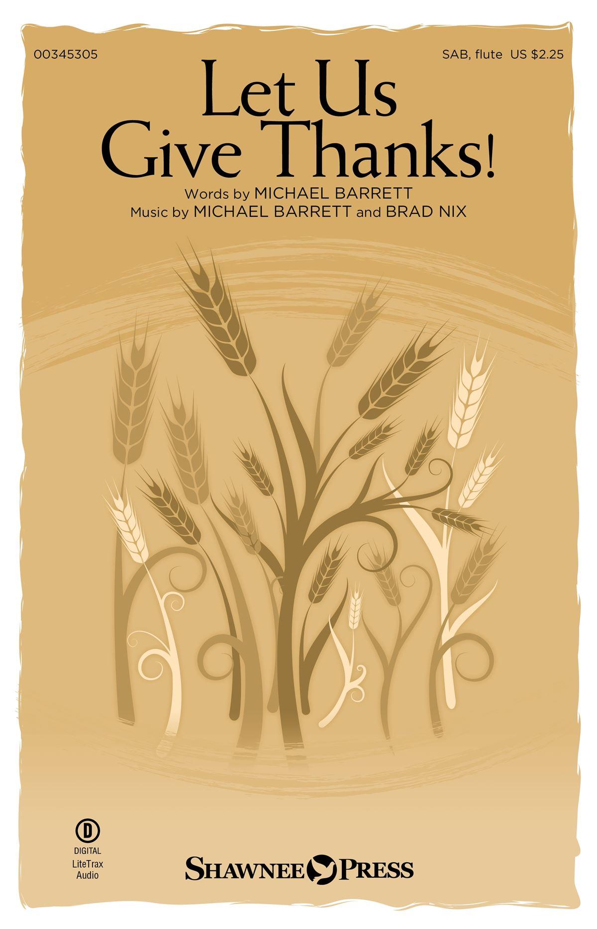 Michael Barrett Brad Nix: Let Us Give Thanks!: Mixed Choir and Accomp.: Vocal