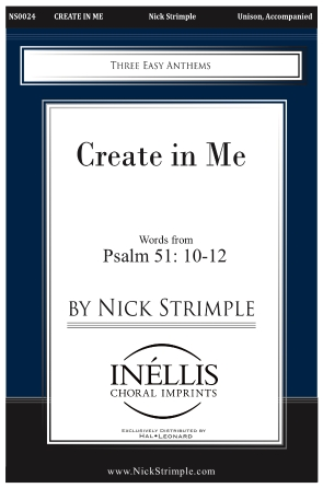Nick Strimple: Create in Me: Mixed Choir a Cappella: Vocal Score