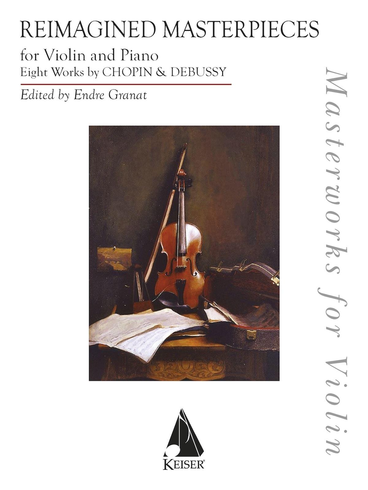 Frederic Chopin Jascha Heifetz Claude Debussy: Reimagined Masterpieces for
