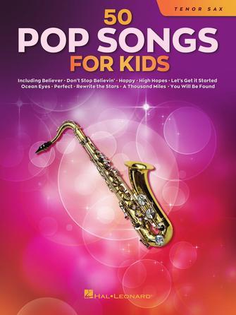 50 Pop Songs for Kids: Tenor Saxophone: Instrumental Album