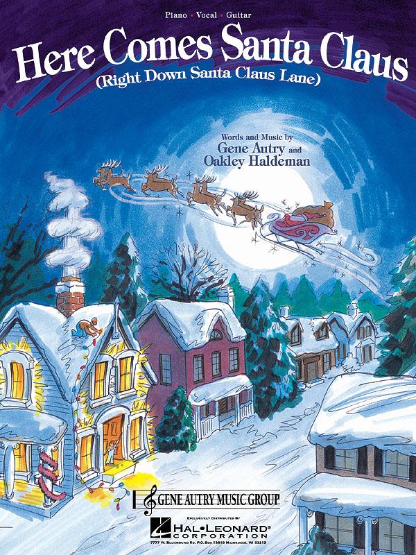 Gene Autry Oakley Haldeman: Here Comes Santa Claus: Piano  Vocal and Guitar:
