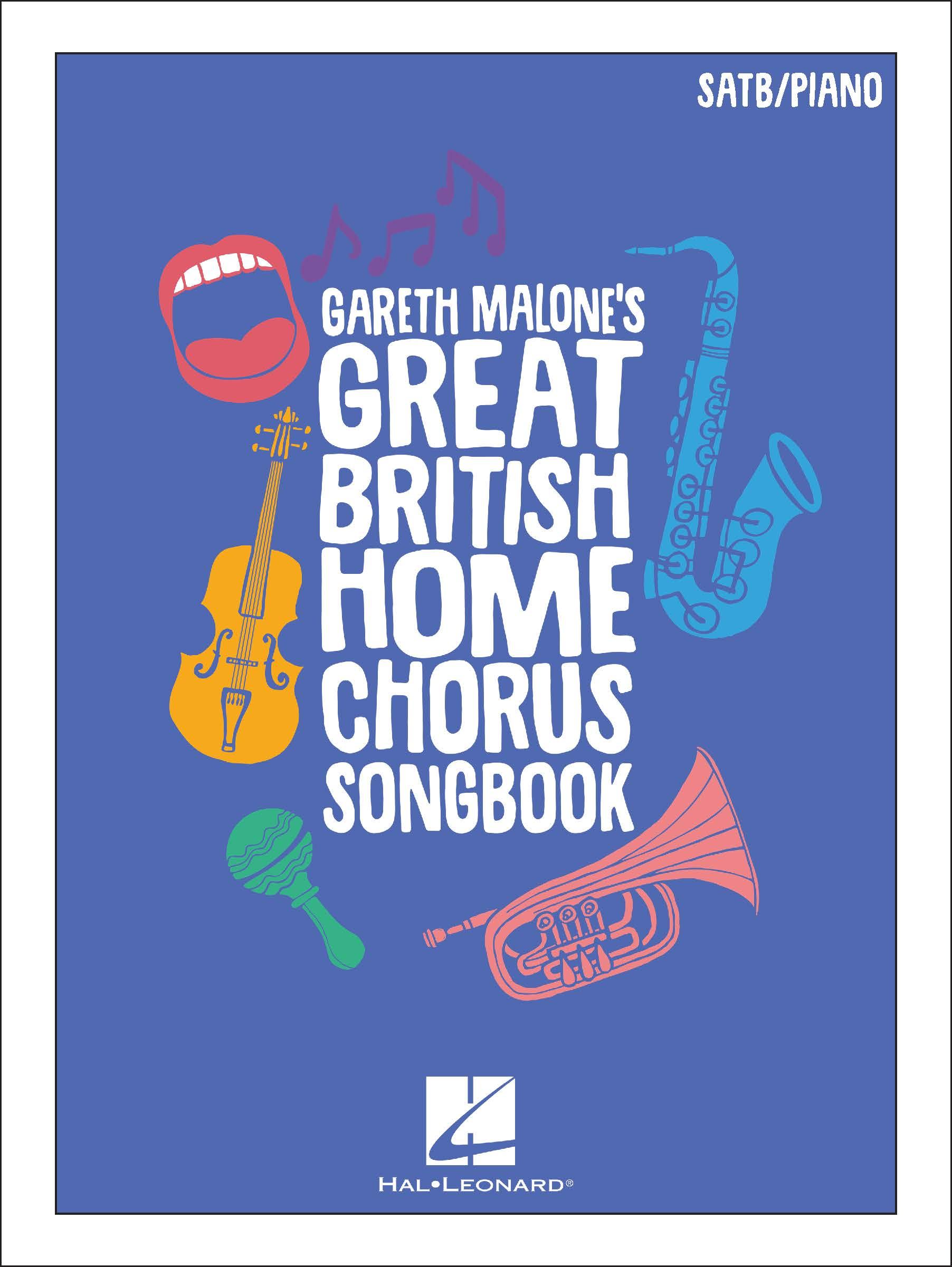 Gareth Malone's Great British Home Chorus Songbook: Mixed Choir and Piano/Organ: