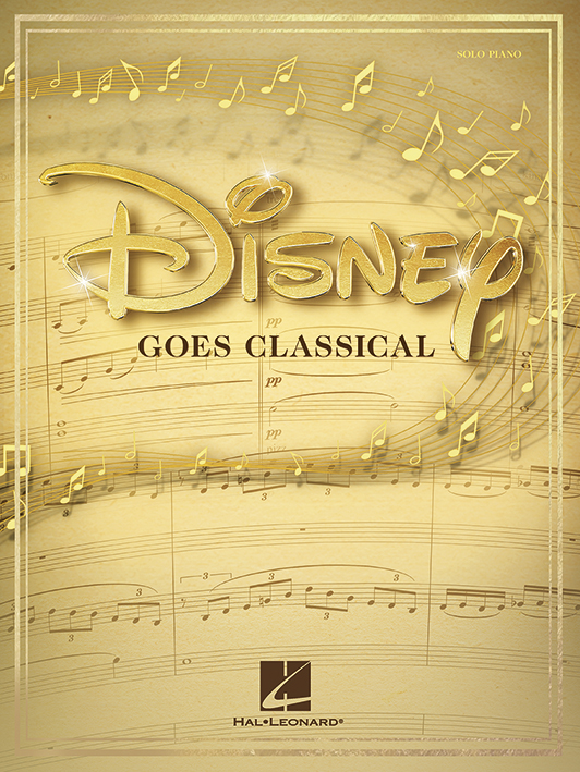Disney Goes Classical: Piano: Mixed Songbook