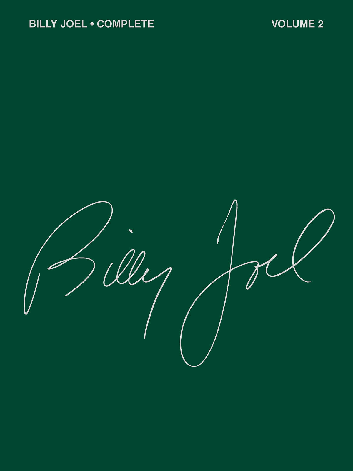 Billy Joel: Complete - Volume 2: Piano  Vocal and Guitar: Artist Songbook