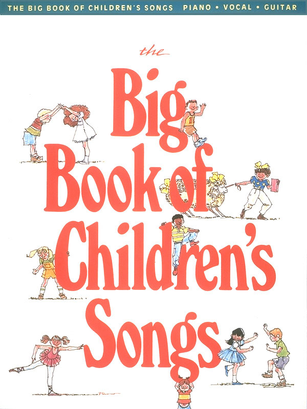 The Big Book of Children's Songs: Vocal and Piano: Mixed Songbook