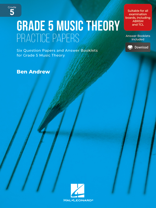 Grade 5 Music Theory Practice Papers: Theory: Theory Workbook