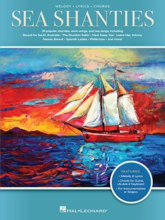 Sea Shanties: Melody  Lyrics and Chords: Mixed Songbook