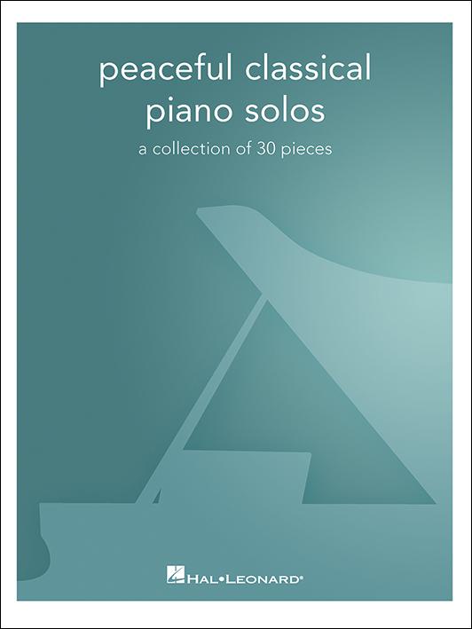 Peaceful Classical Piano Solos: Piano Solo: Instrumental Album