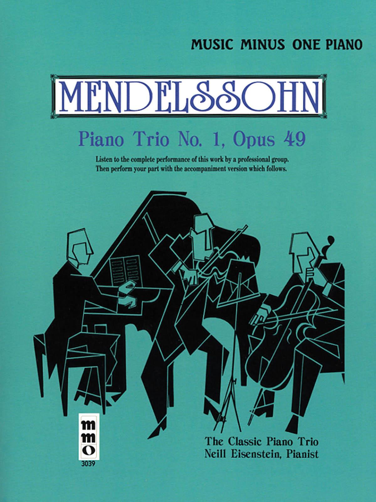 Felix Mendelssohn Bartholdy: Mendelssohn - Piano Trio No. 1 in D Major  Op. 49: