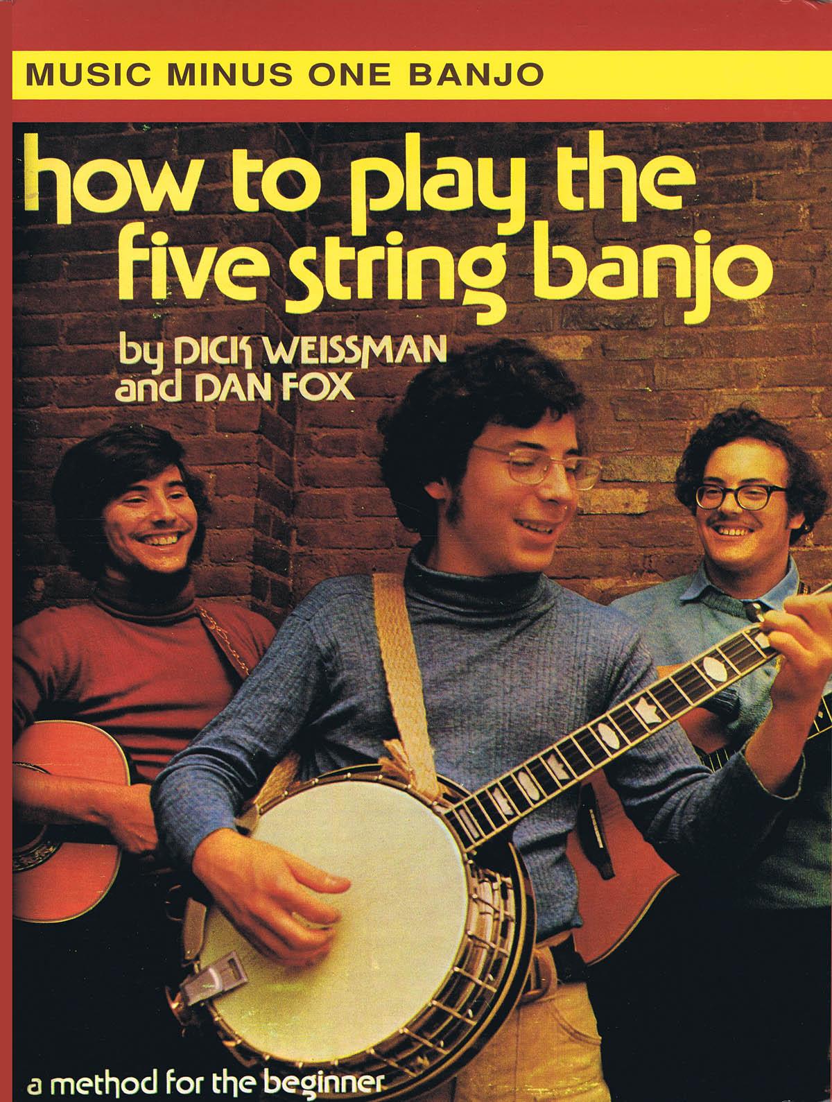 Dick Weissman Dan Fox: How to Play the Five String Banjo: Banjo: Instrumental