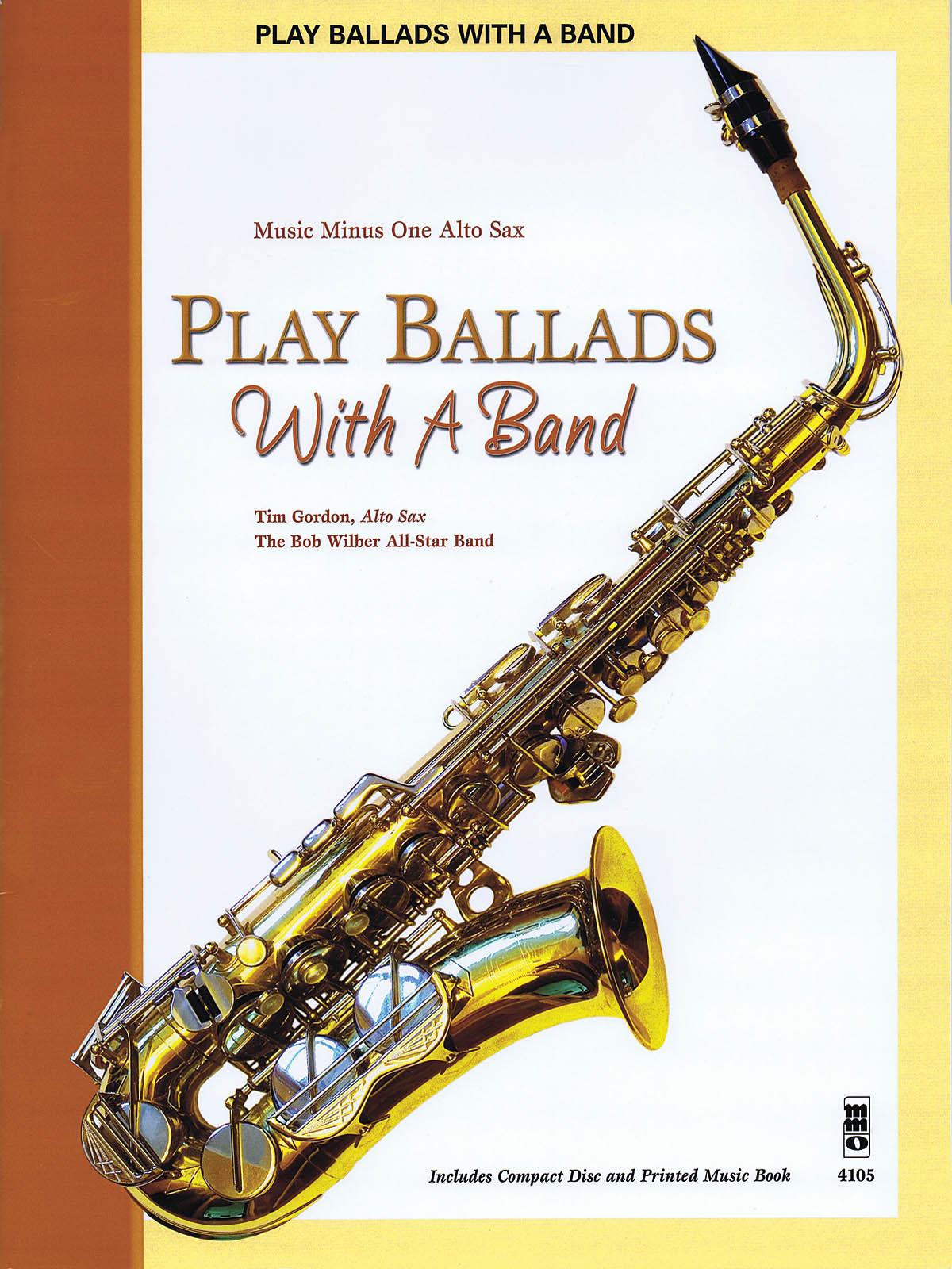 Play Ballads with a Band: Alto Saxophone: Instrumental Album