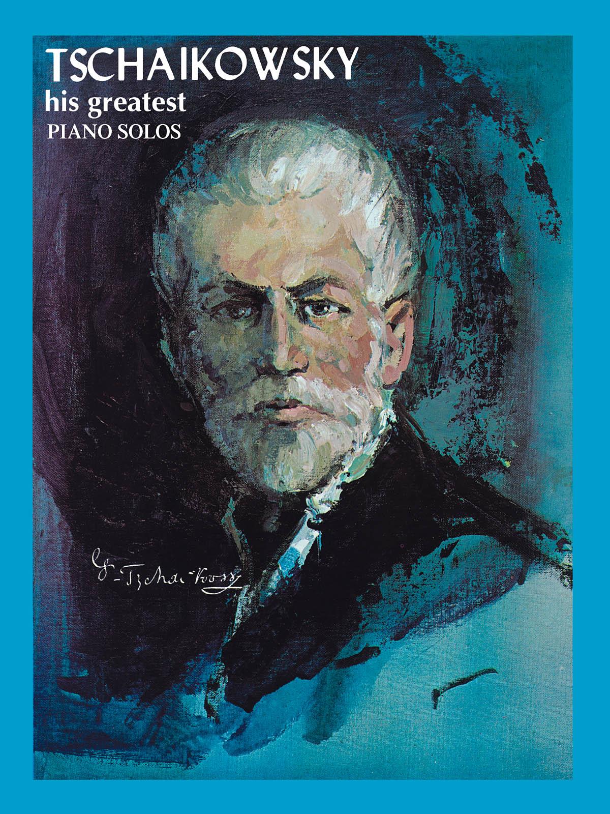 Pyotr Ilyich Tchaikovsky: Tchaikowsky - His Greatest Piano Solos: Piano: