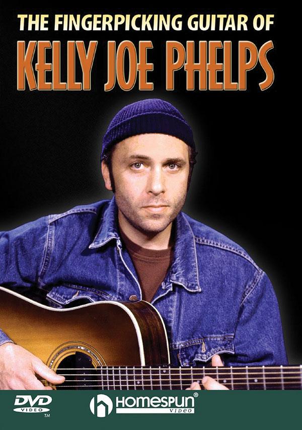 Kelly Joe Phelps: The Fingerpicking Guitar of Kelly Joe Phelps: Guitar Solo: