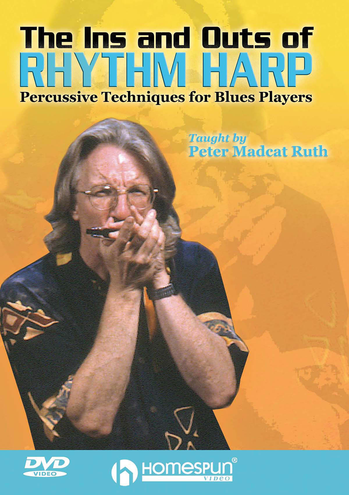 Peter Madcat Ruth: The Ins And Outs Of Rhythm Harp: Harmonica: Instrumental