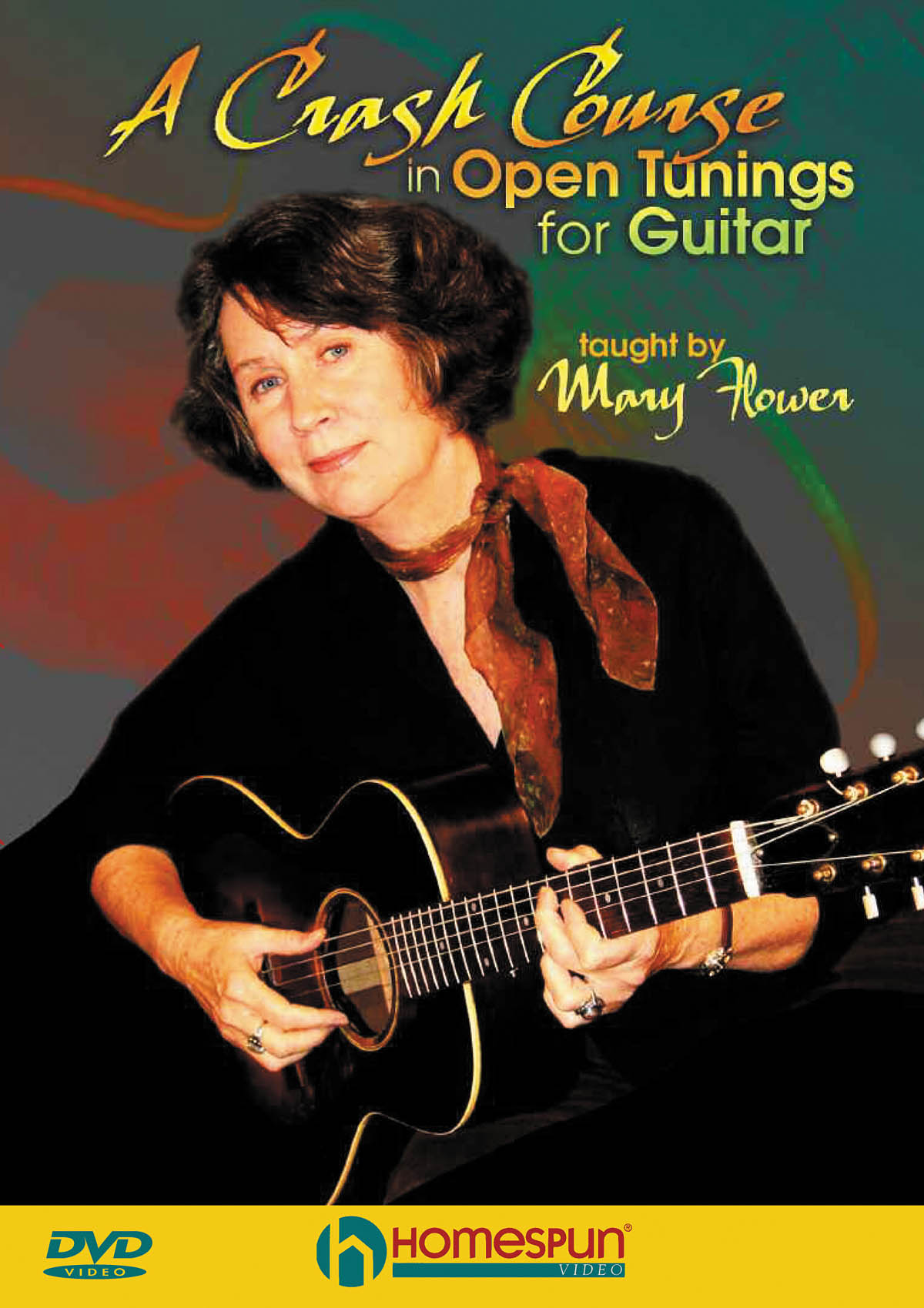 Mary Flower: A Crash Course In Open Tunings For Guitar: Guitar Solo: