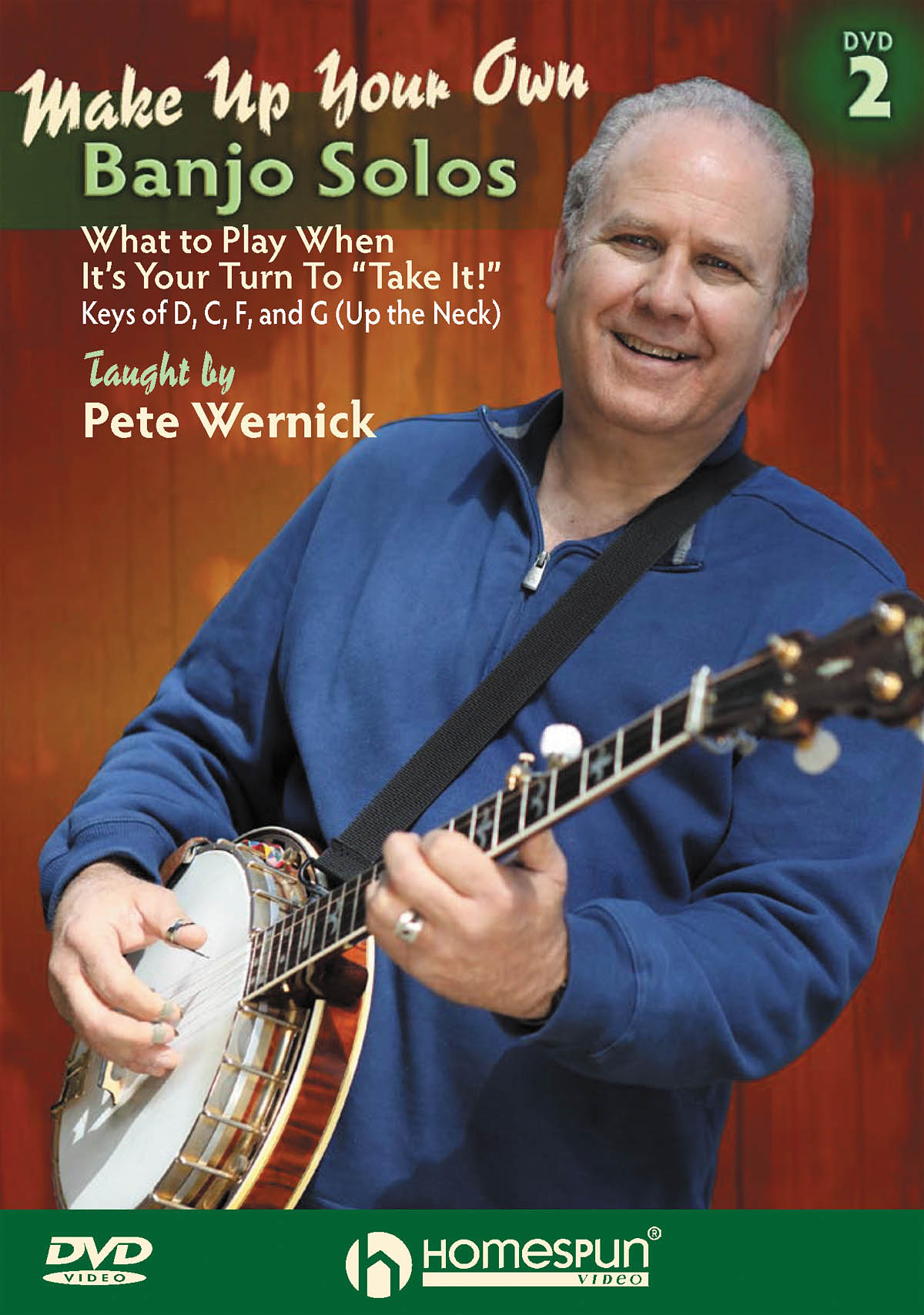 Pete Wernick: Make Up Your Own Banjo Solos - Dvd 2: Banjo: Instrumental Tutor