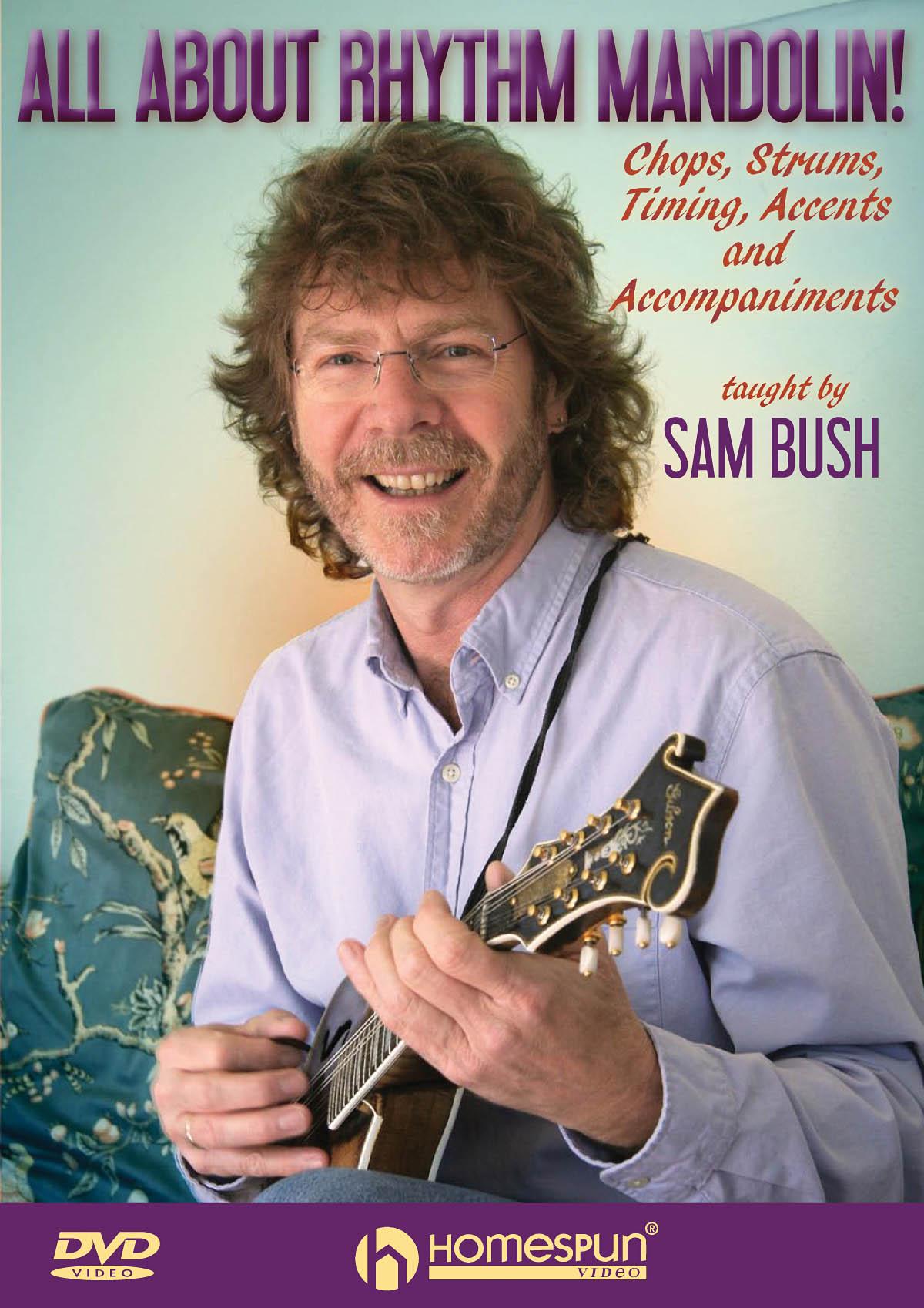 Sam Bush: All About Rhythm Mandolin!: Mandolin: Instrumental Tutor