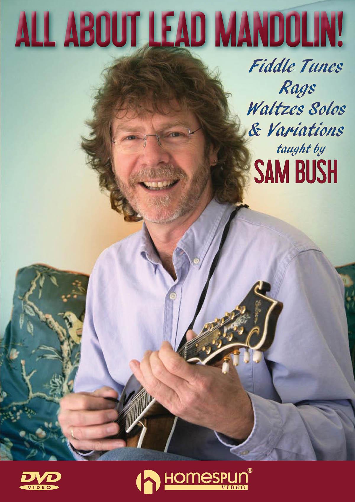 Sam Bush: All About Lead Mandolin!: Mandolin: Instrumental Tutor