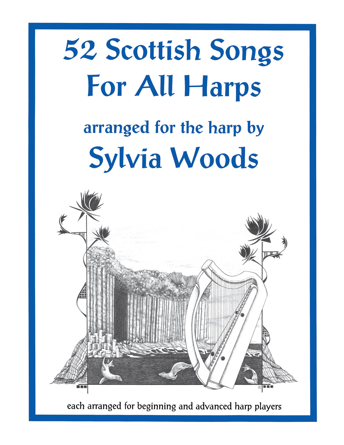 52 Scottish Songs for All Harps: Harp Solo: Instrumental Album