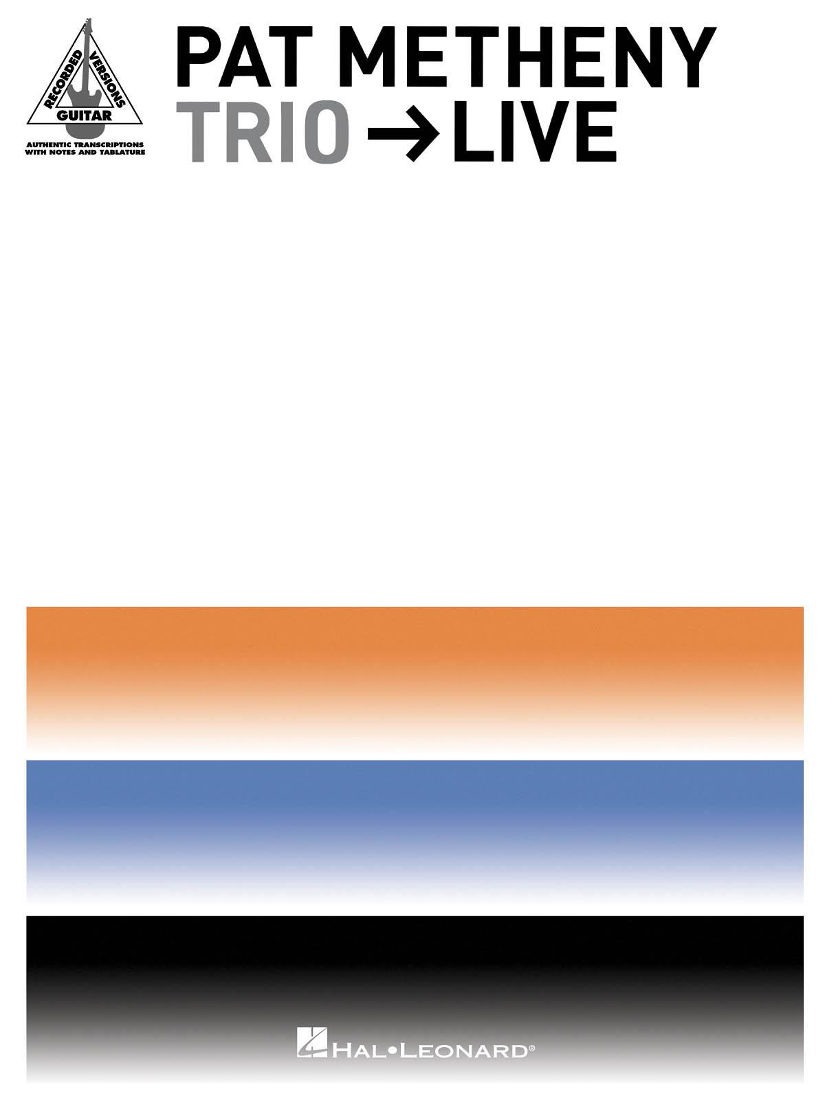 Pat Metheny: Pat Metheny Trio - Live: Guitar Solo: Album Songbook