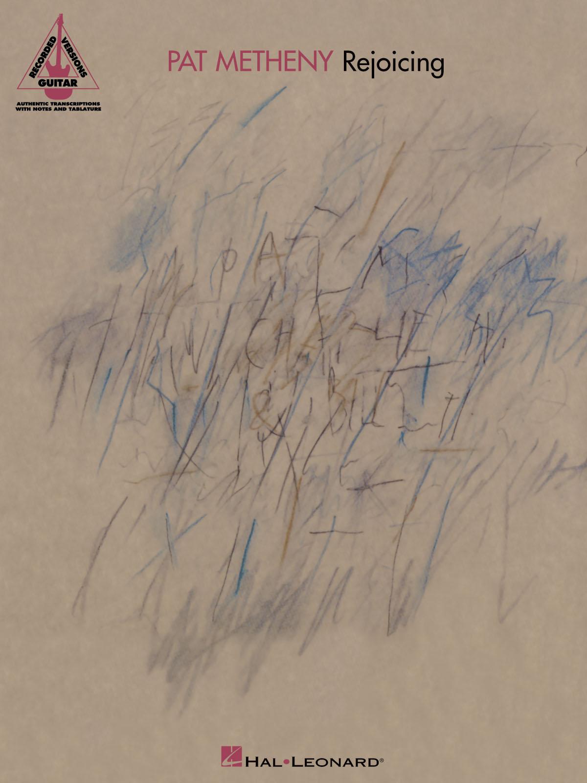 Pat Metheny: Pat Metheny - Rejoicing: Guitar Solo: Artist Songbook