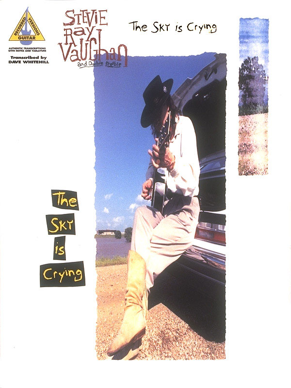 Stevie Ray Vaughan: Stevie Ray Vaughan - The Sky Is Crying: Guitar Solo: