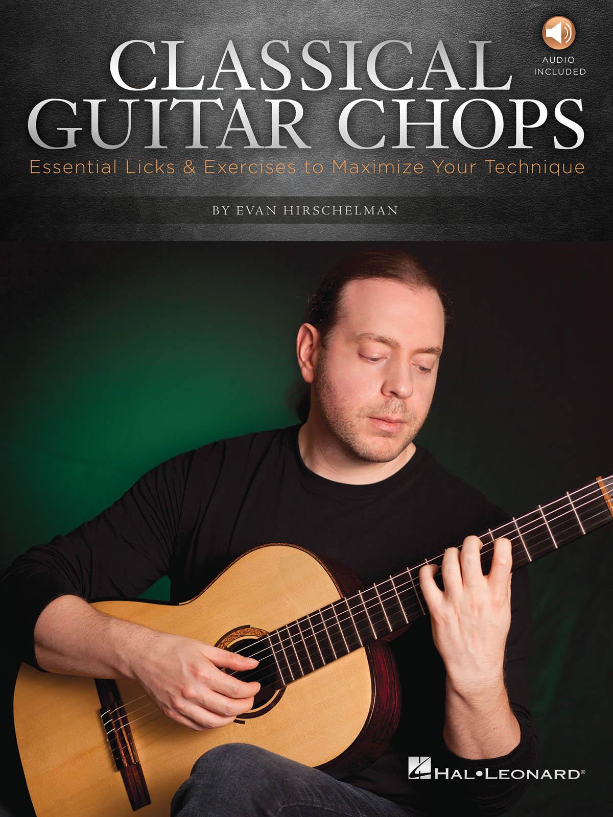 Evan Hirschelman: Classical Guitar Chops: Guitar Solo: Instrumental Tutor