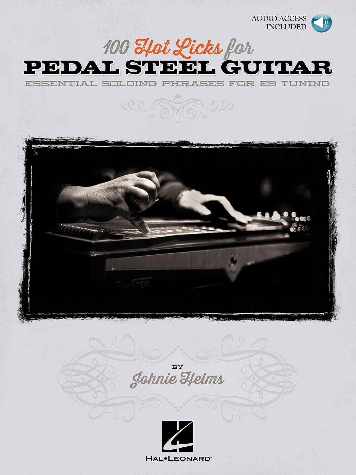 100 Hot Licks for Pedal Steel Guitar: Guitar Solo: Instrumental Tutor