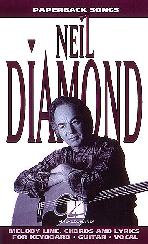 Neil Diamond: Paperback Songs - Neil Diamond: Melody  Lyrics and Chords: Artist