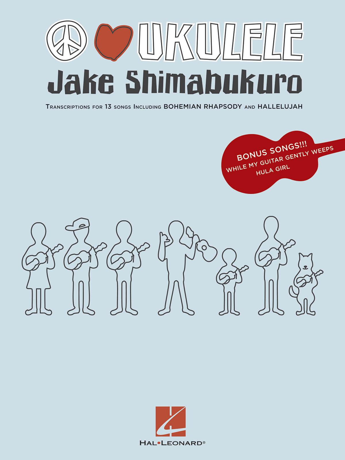 Jake Shimabukuro: Jake Shimabukoro Peace Love Ukulele Transcriptions: Ukulele