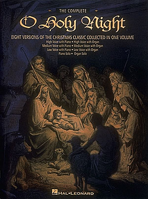 Adolphe Charles Adam: The Complete O Holy Night: Vocal Solo: Mixed Songbook