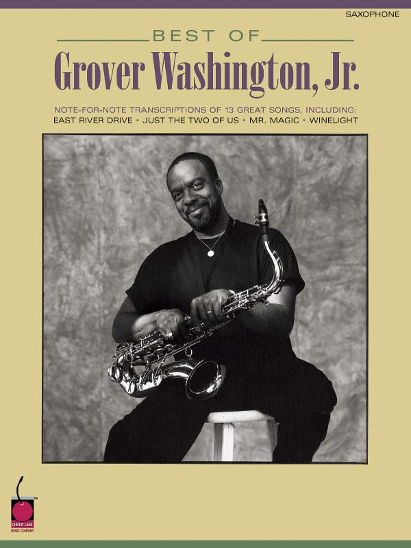 Grover Washington Jr.: Best of Grover Washington  Jr.: Saxophone: Instrumental