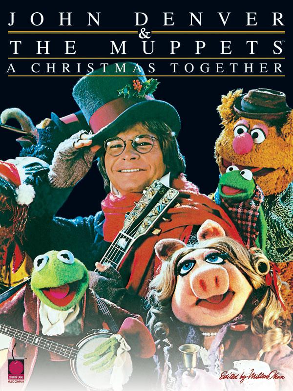 John Denver: John Denver & The MuppetsTM - A Christmas Together: Piano  Vocal
