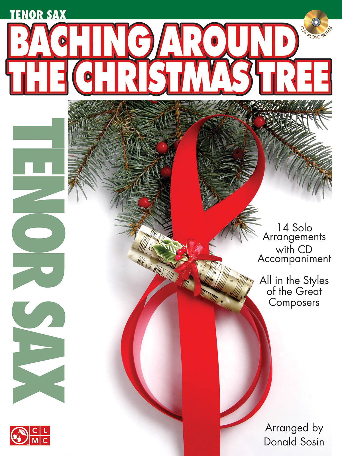 Baching Around the Christmas Tree - Tenor Sax: Tenor Saxophone: Backing Tracks