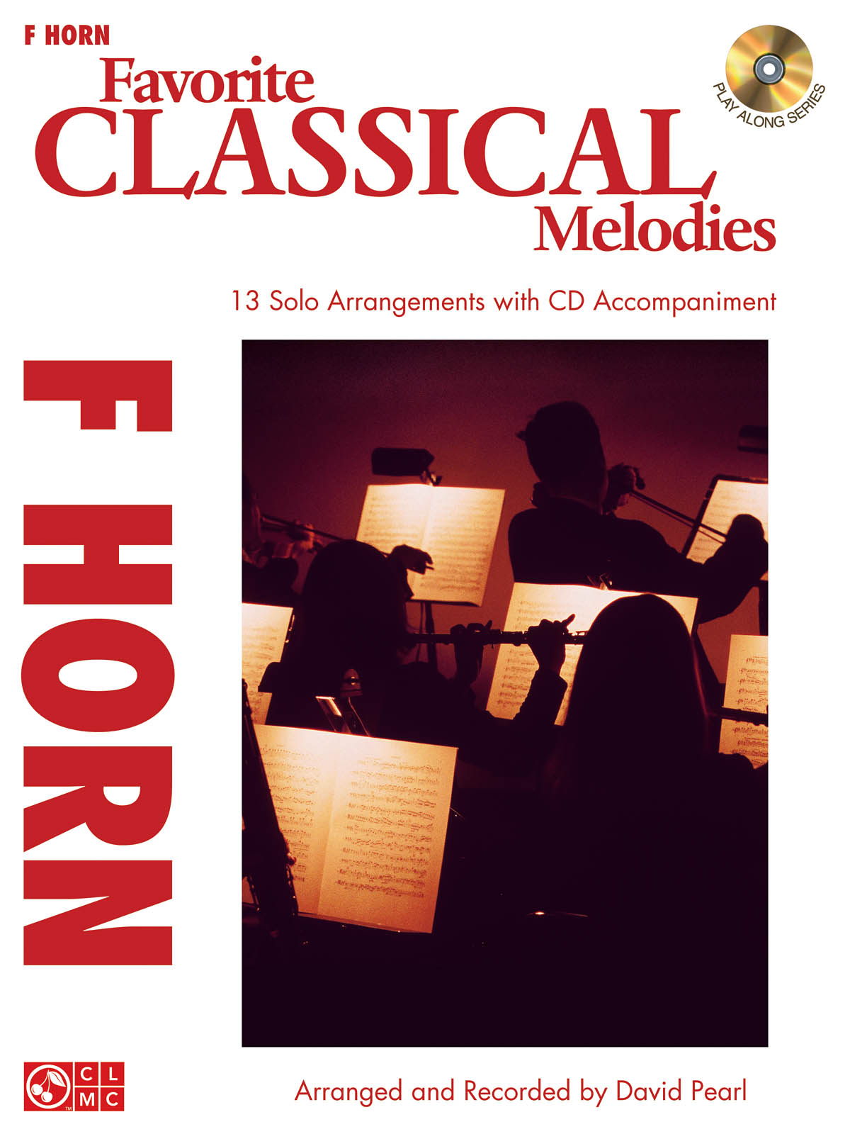 Favorite Classical Melodies - Horn: French Horn Solo: Instrumental Album