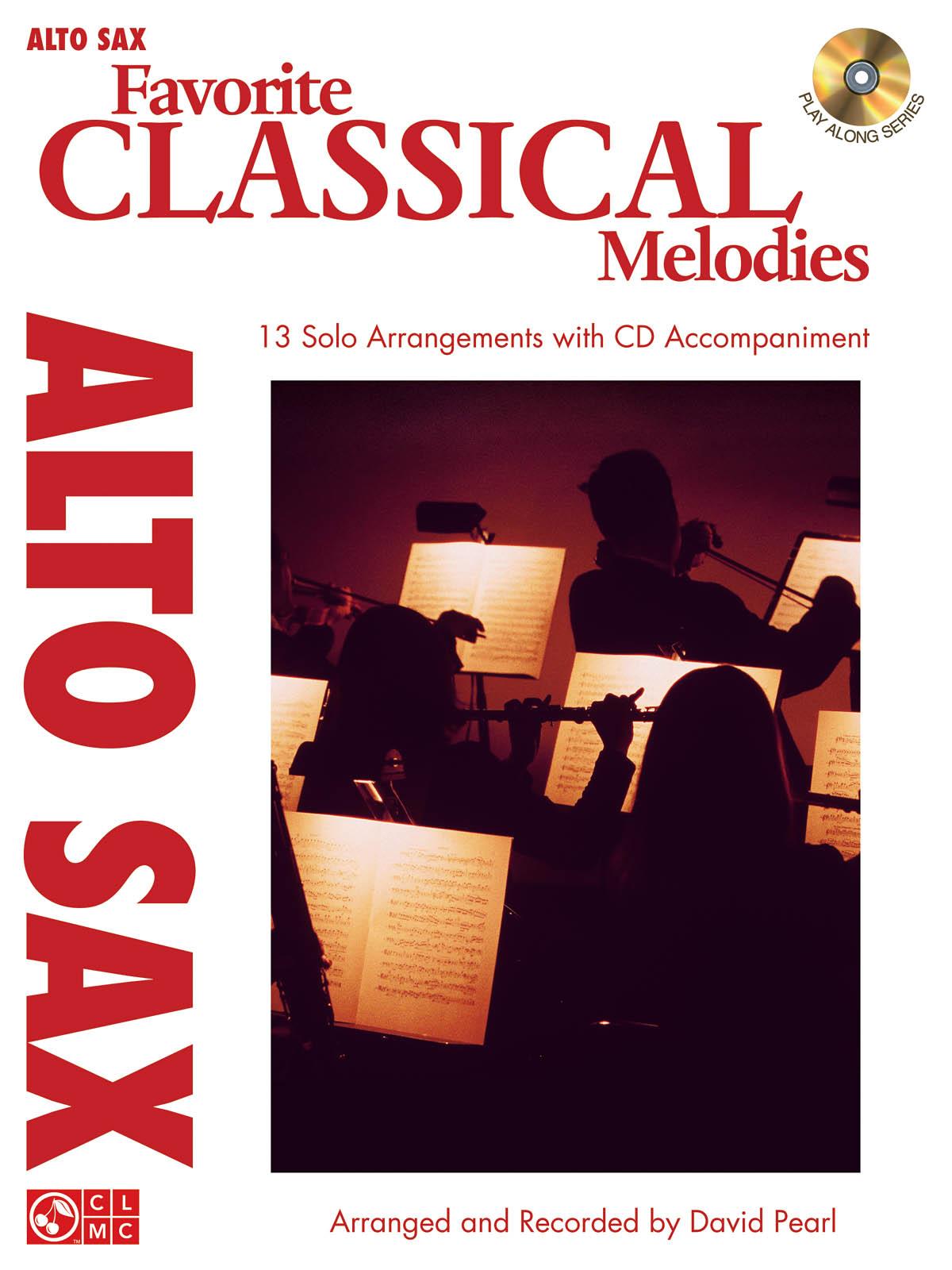 Favorite Classical Melodies - Alto Saxophone: Alto Saxophone: Instrumental Album