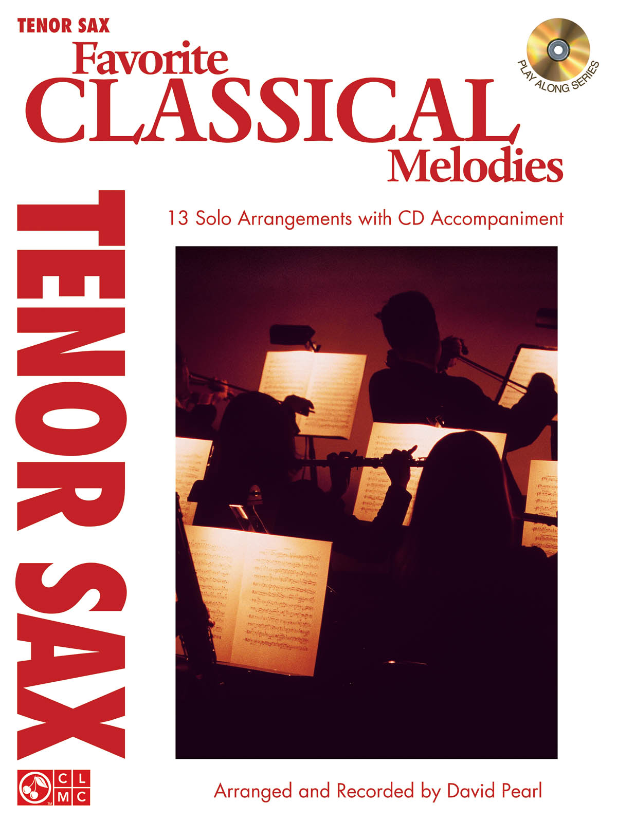 Favorite Classical Melodies - Tenor Saxophone: Tenor Saxophone: Instrumental