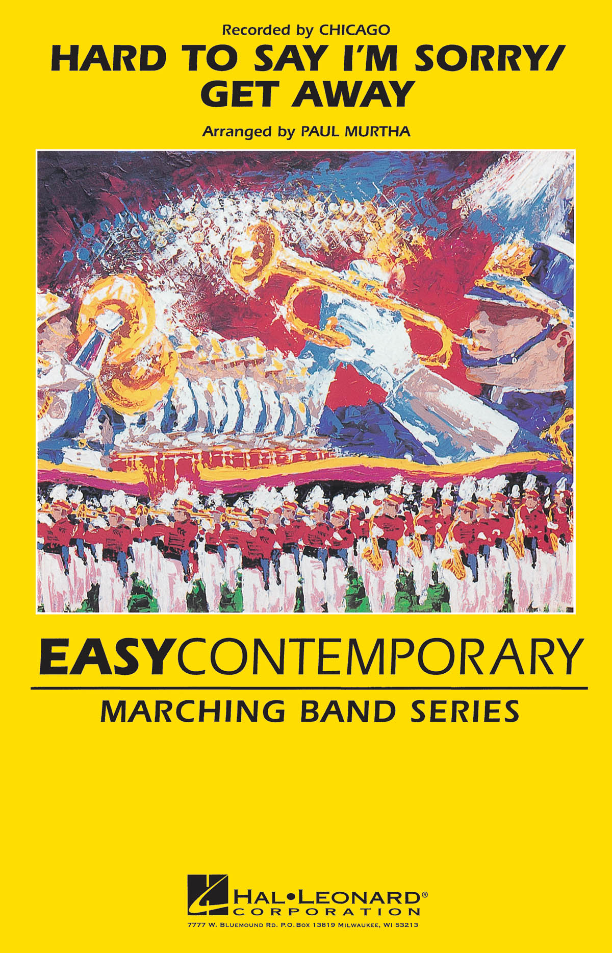 David Foster Peter Cetera: Hard to Say I'm Sorry/Get Away: Marching Band: Score