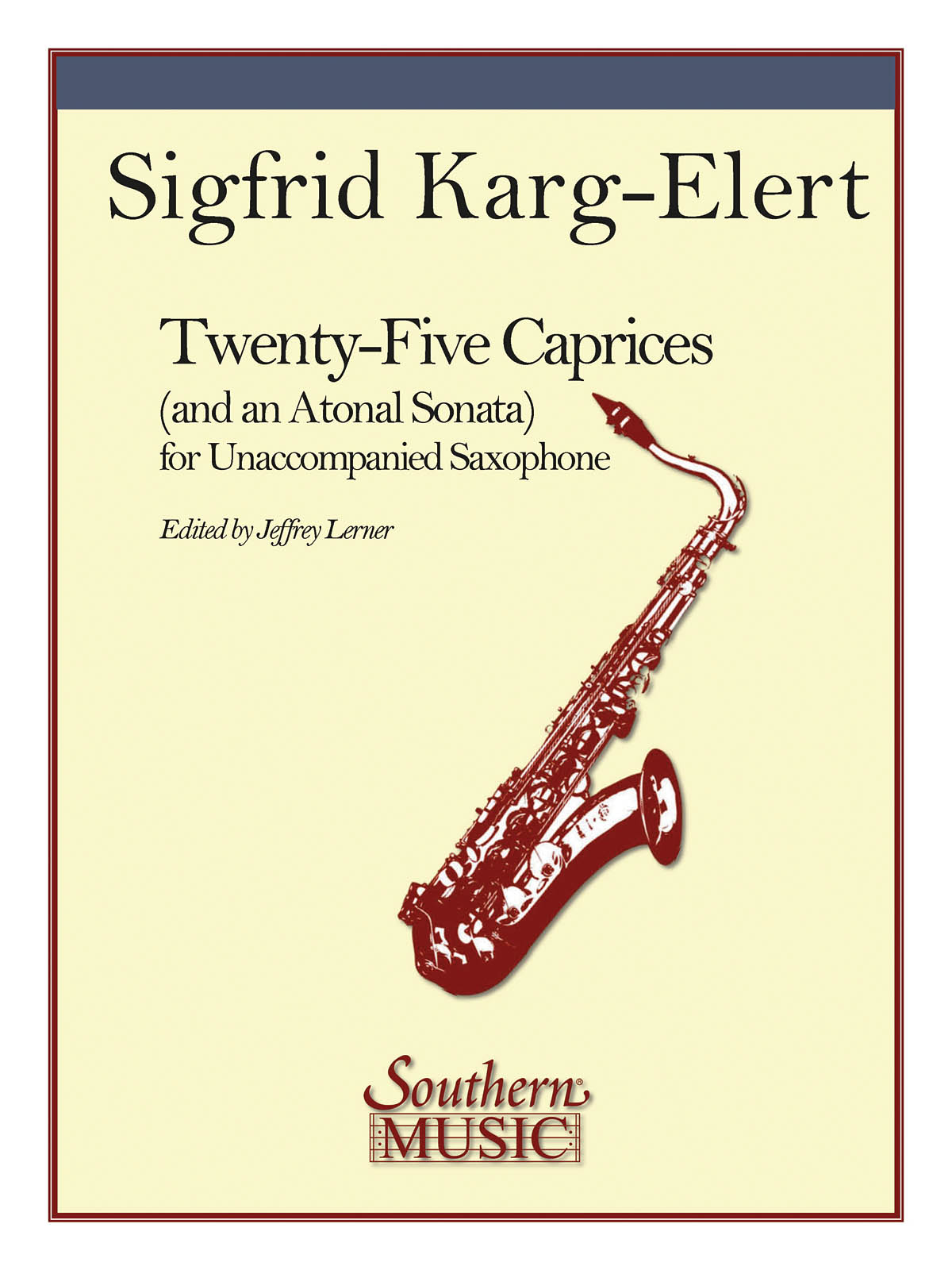 Sigfrid Karg-Elert: 25 Caprices and an Atonal Sonata: Saxophone: Instrumental
