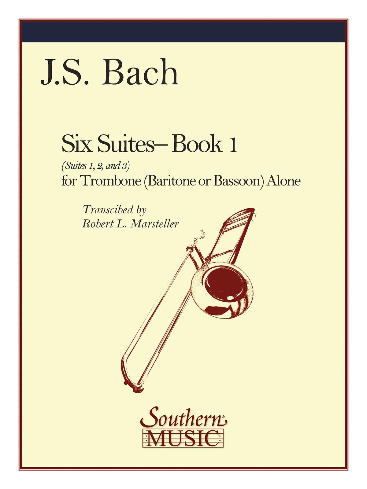 Johann Sebastian Bach: Six Suites  Book 1 (Suites 1-3): Trombone Solo:
