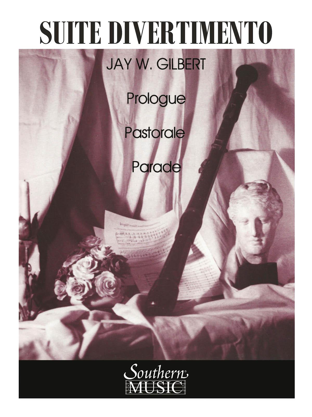 Jay W. Gilbert: Suite Divertimento: Concert Band: Score & Parts