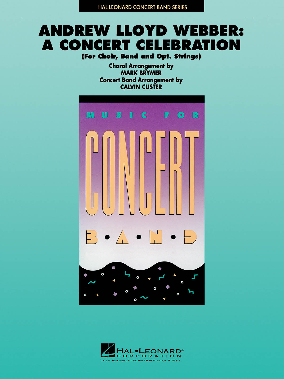 Andrew Lloyd Webber: Andrew Lloyd Webber: A Concert Celebration: Concert Band: