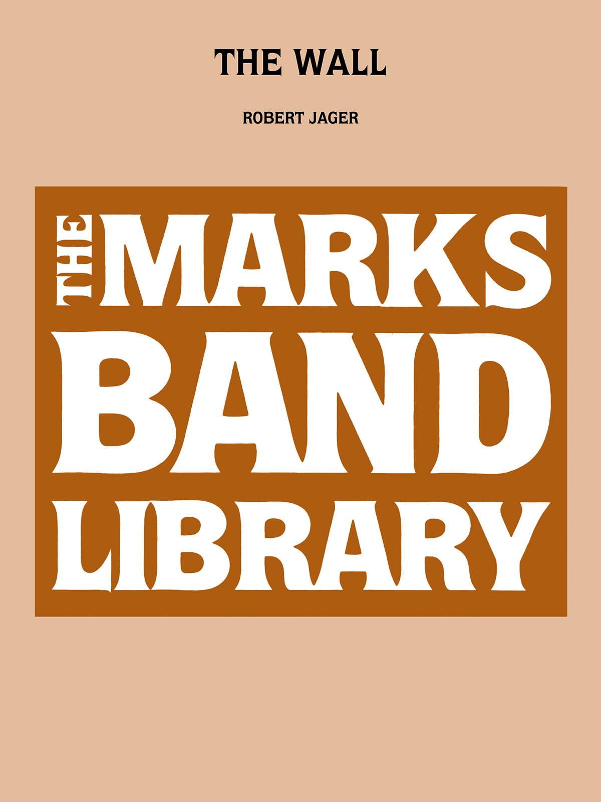 Robert Jager: The Wall: Concert Band: Score