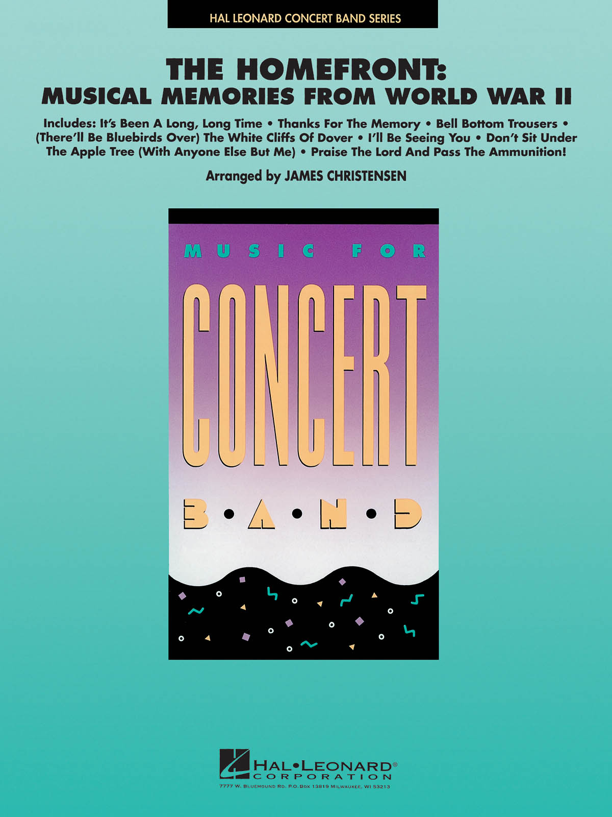 The Homefront: Musical Memories From WWII: Concert Band: Score & Parts
