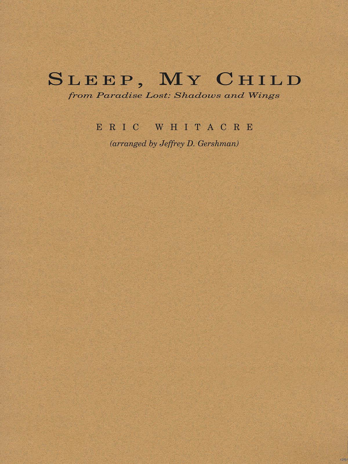 Eric Whitacre: Sleep  My Child: Concert Band: Score & Parts