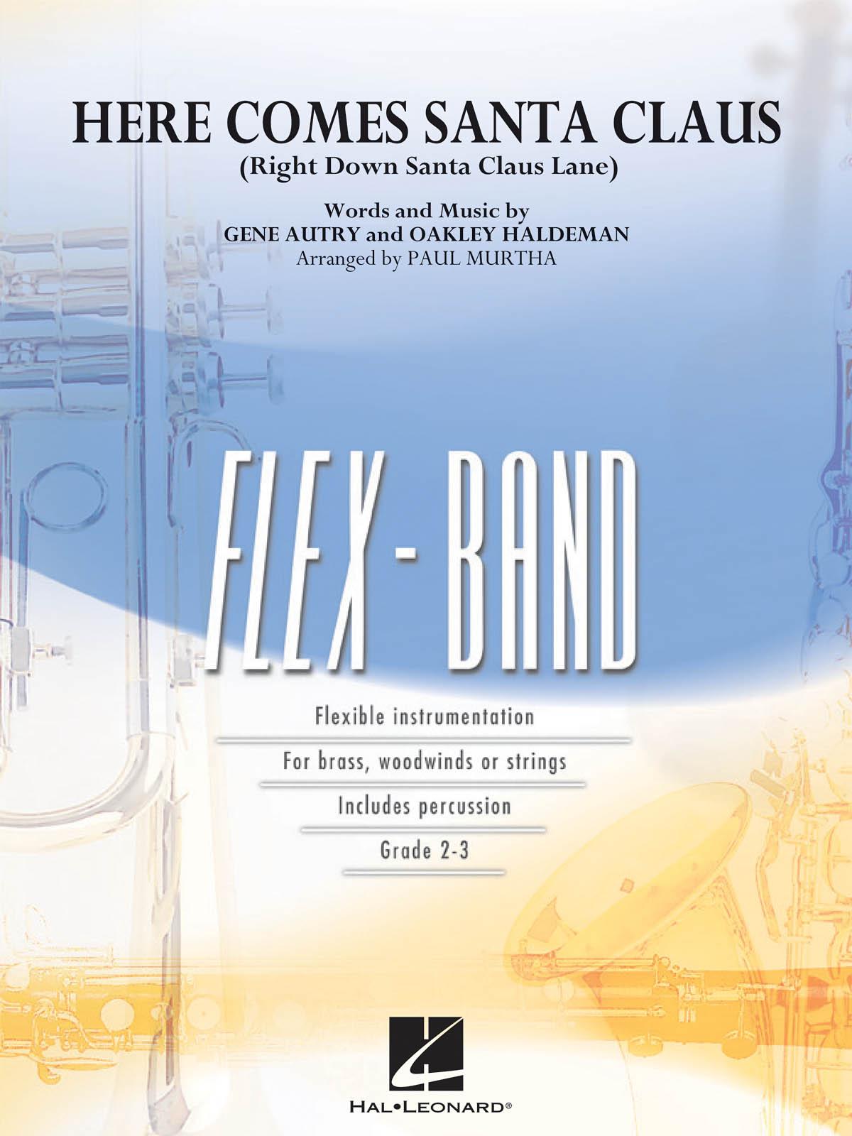 Gene Autry Oakley Haldeman: Here Comes Santa Claus: Concert Band: Score
