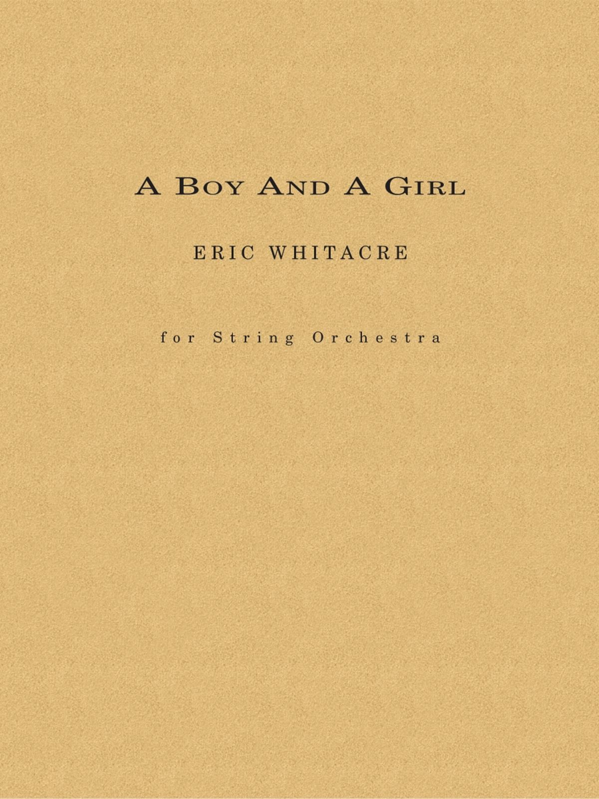 Eric Whitacre: A Boy and a Girl: Orchestra: Score and Parts