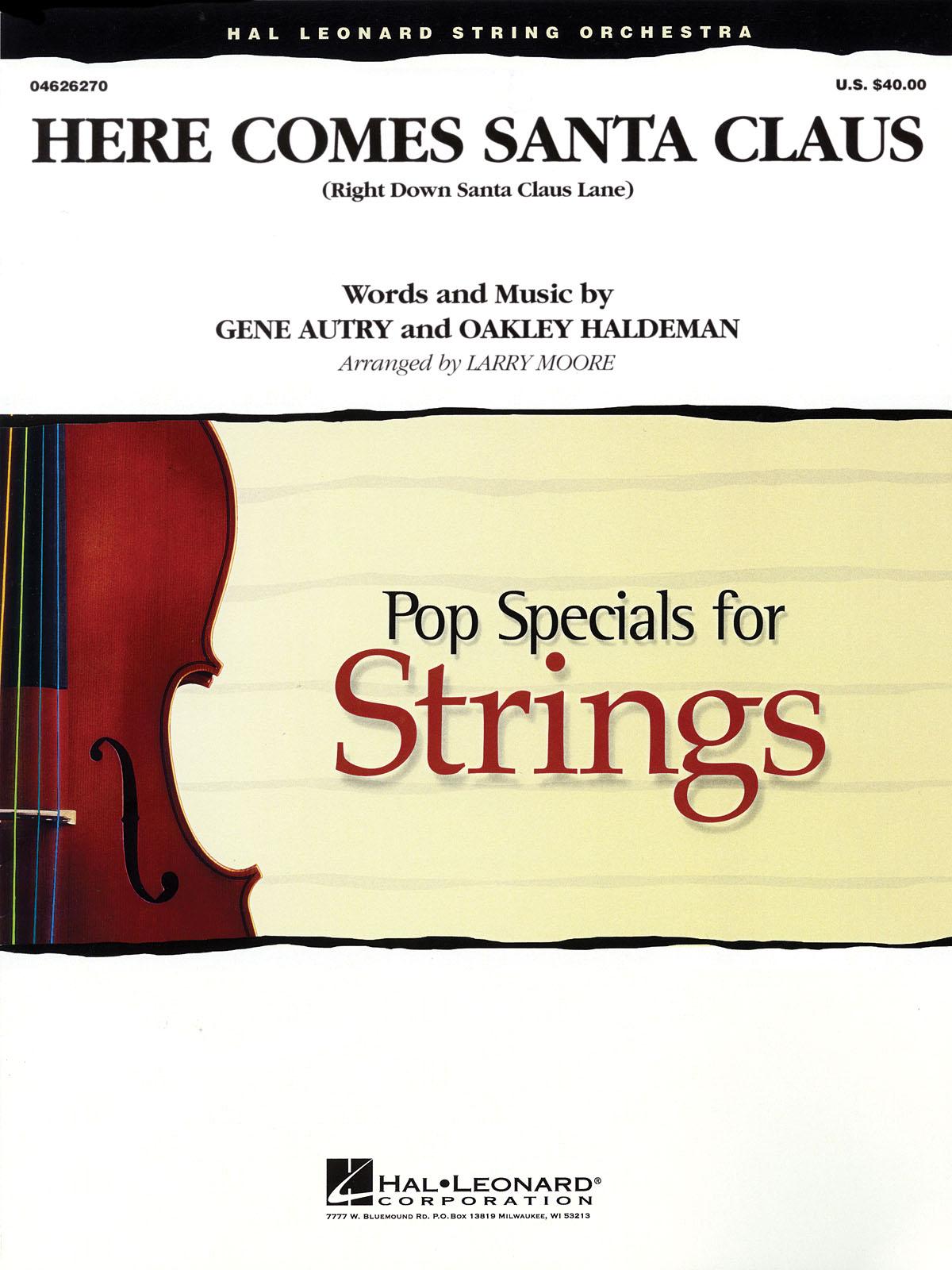 Gene Autry Oakley Haldeman: Here Comes Santa Claus: String Ensemble: Score &
