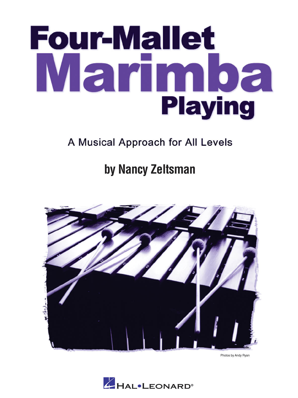Four Mallet Marimba Playing: Other Mallet Percussion: Instrumental Tutor