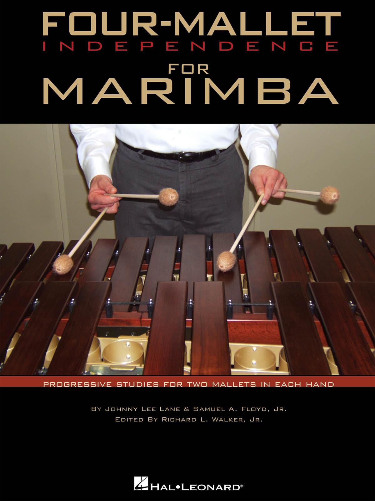Four-Mallet Independence For Marimba: Marimba: Instrumental Tutor
